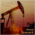 Liquid Frame - deep beat